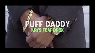 KRYS - Puff Daddy feat. Drex