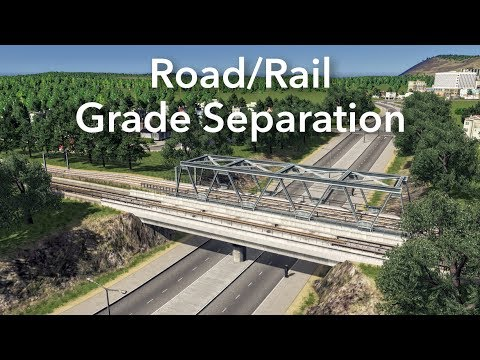 Cities: Skylines - Road/Rail Grade Separation Build - 2017 Tutorial