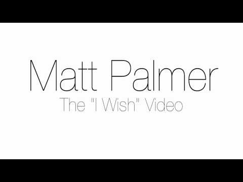 Matt Palmer - I Wish (Video Preview)