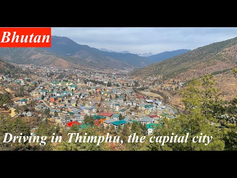 Driving in Thimphu, The Capital City of Bhutan
