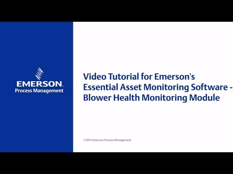 Video Tutorial for Emerson's Essential Asset Monitoring Software - Blower Health Monitoring Module