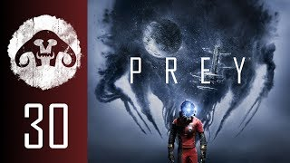 PREY (Nightmare Difficulty) #30 : Don't Morph, Boogie