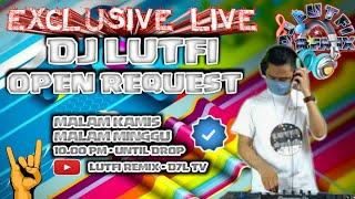 DJ LUTFI TERBARU 21 JULI 2021 SESSION 3
