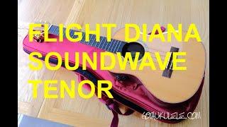 Got A Ukulele Reviews - Flight Diana Soundwave Tenor