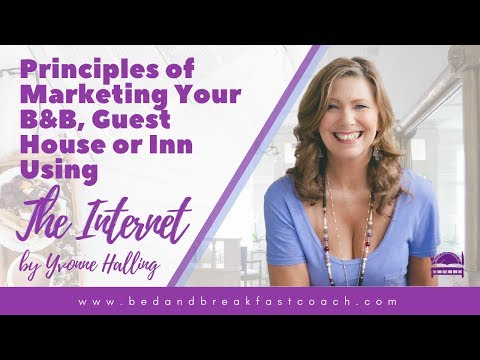 Principles Of Marketing Your Bed And Breakfast, Guest House Or Inn Using The Internet
