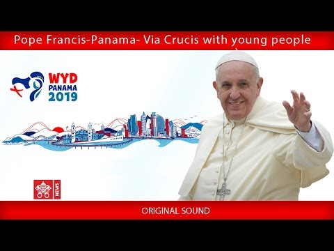 Pope Francis - Panama - Via Crucis with Young People 2019-01-25