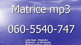 Matrice mp3  Lady Gaga-Alejandro   Madonna-La Isla Bonita    Michael Jackson-Beat It