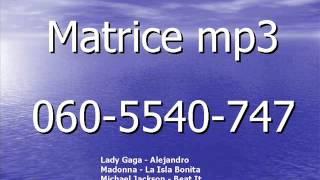 Matrice mp3  Lady Gaga-Alejandro   Madonna-La Isla Bonita    Michael Jackson-Beat It