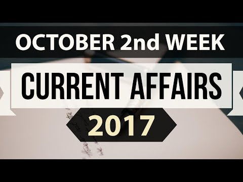 (English) October 2017 2nd week part 1 current affairs - IBPS PO,Clerk,CLAT,SBI,SSC CGL,UPSC,LDC