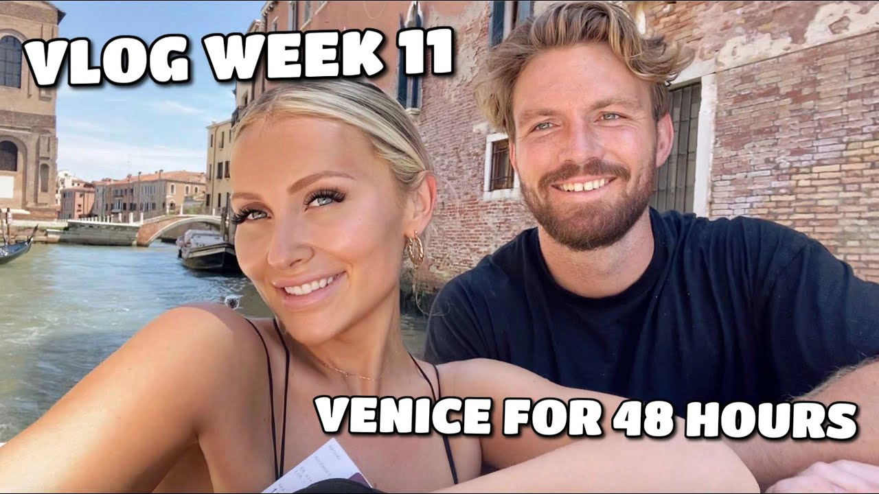 VLOG WEEK 11 | VENICE FOR 48 HOURS