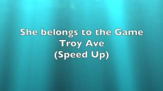 Troy Ave She Belongs To The Game Speed Up