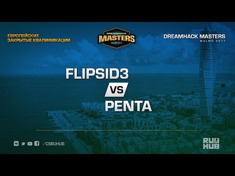 PENTA vs Flipsid3 - DH Masters Malmo 2017 EU Closed Map 1