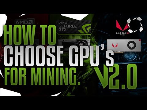 How To Choose Your GPUs For Mining. V2.0