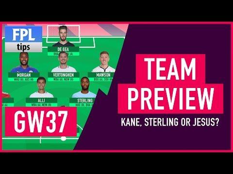 GAMEWEEK 37: TEAM SELECTION | Kane, Sterling or Jesus for Captaincy? | Fantasy Premier League