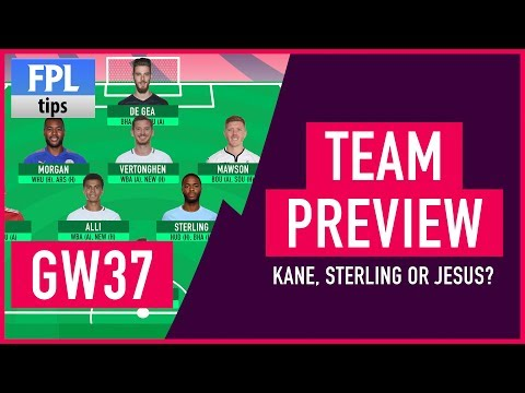 GAMEWEEK 37: TEAM SELECTION | Kane, Sterling or Jesus for Captaincy? | Fantasy Premier League