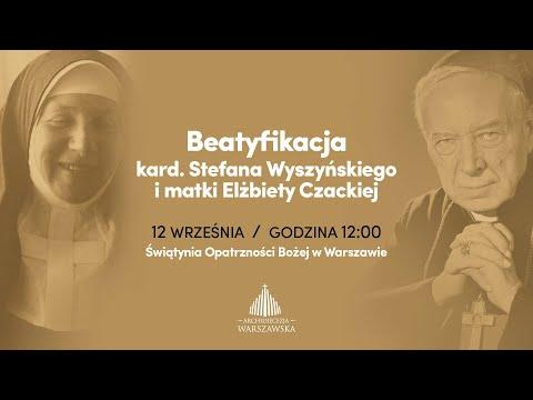 Beatyfikacja kard. Wyszyńskiego i matki Czackiej