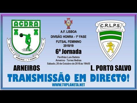 Transmissão Futsal Feminino: ARNEIROS x LEÕES PORTO SALVO - Divisão Honra AFL - 2018/19