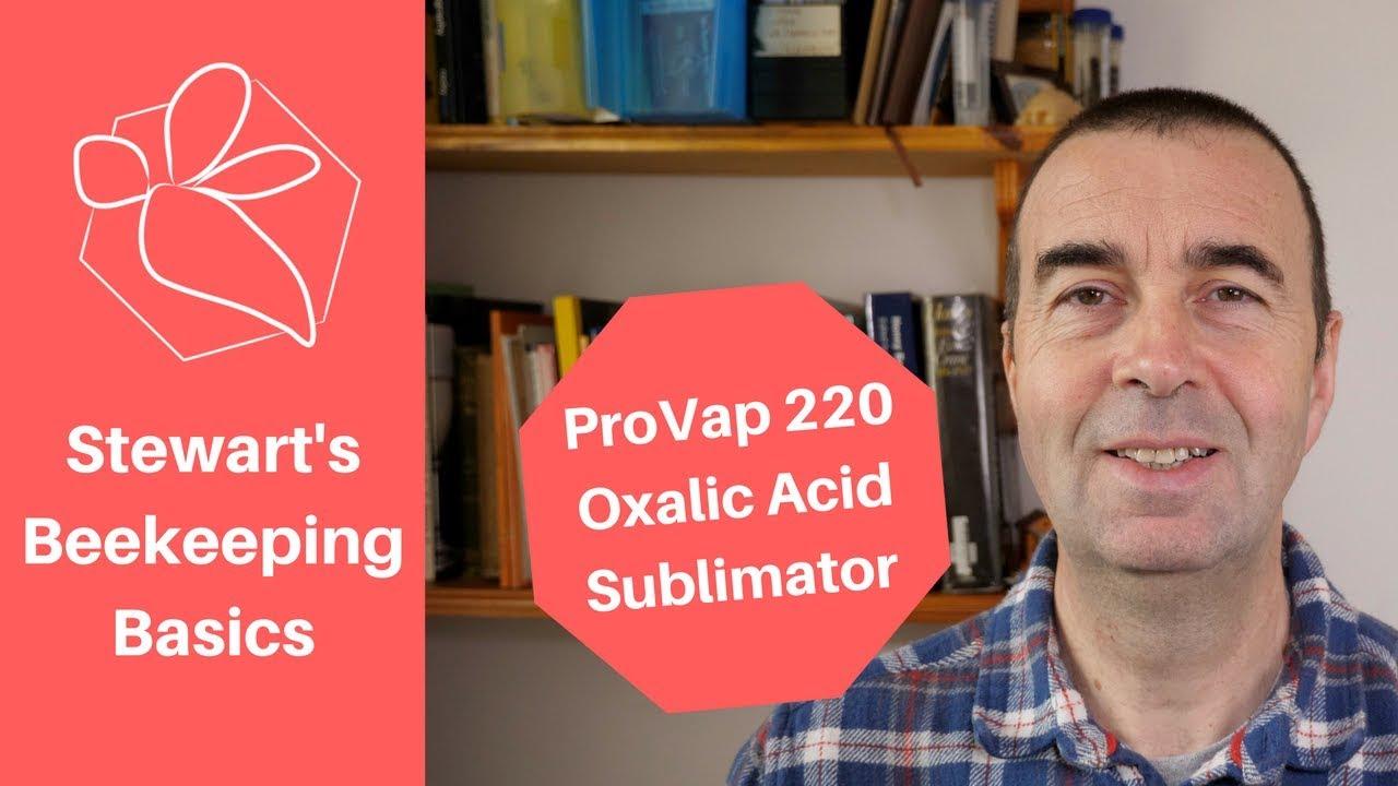Oxalic Acid Vaporiser/Sublimator Unboxing - ProVap220 (Sublimox)