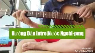 Hướng dẫn guitar | Nước Ngoài ( intro )