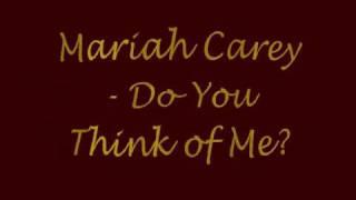 Mariah Carey - Do You Think of Me? (lyrics on screen)