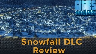 Cities: Skylines - Snowfall DLC Review