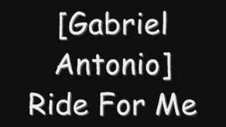 Gabriel Antonio - Ride For Me (prod. by Jiroca)