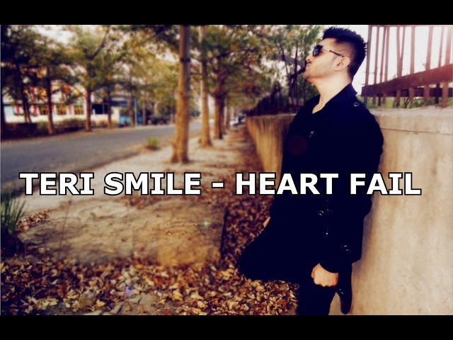 TERI SMILE - HEART FAIL | VALENTINE'S DAY SPECIAL SONG BY SINGER & RAPPER ASHISH ARORA & ADDY 2015