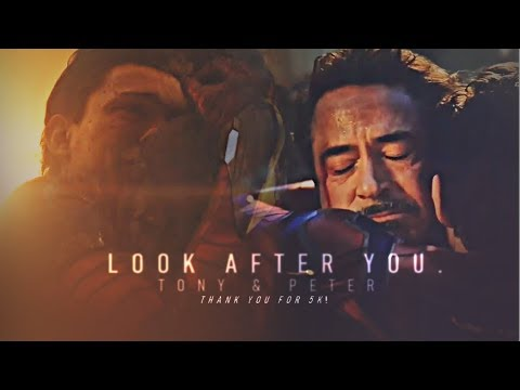 tony stark & peter parker || look after you {+SPOILERS!!}
