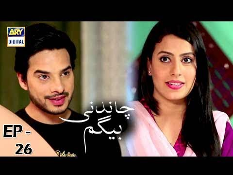 Chandni Begum - Episode 26 - 6th November 2017 - ARY Digital Drama