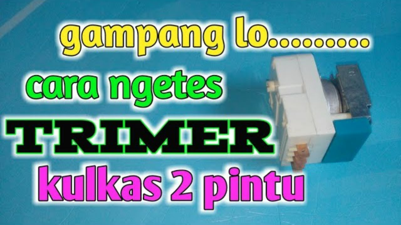 Cara Mengukur Timer Kulkas 2 Pintu How To Measure The 2 Door Refrigerator Timer Youtube