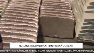 MOLDOVENI REȚINUȚI PENTRU O FABRICĂ DE ȚIGĂRI