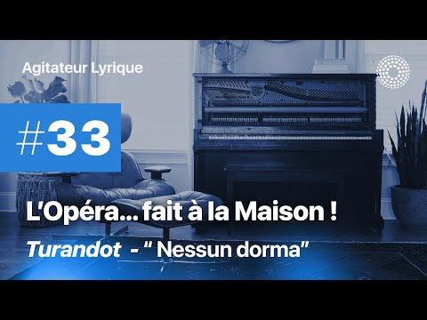 L'Opéra à la maison #34 - Nessun dorma / Turandot