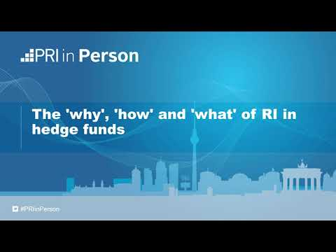 PRI in Person 2017 - The 'why', 'how' and 'what' of RI in hedge funds