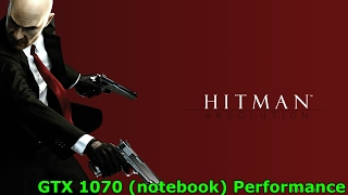 [Hitman Absolution] [PC] [GTX 1070 Notebook] [MSI GT72VR 6RE Dominator Pro] [1080p]