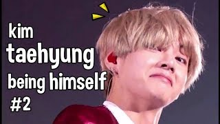 Kim Taehyung being himself #2