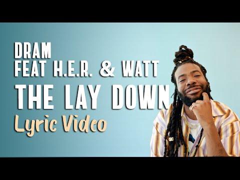 DRAM - The Lay Down feat H.E.R. & Watt (LYRICS)
