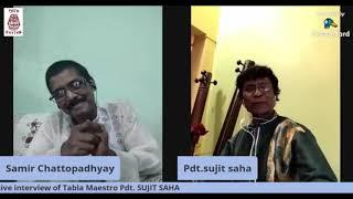Tabla maestro Pandit Sujit Saha :Stories Behind applause and Accolades.