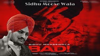 BAD | Sidhu Moose Wala ( official Song inf ) Dev Ocean | Tru Makers | Speed Records | 5911 Records