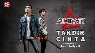 ADIPATI - TAKDIR CINTA (OFFICIAL MUSIC VIDEO)