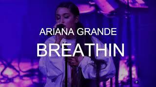 ARIANA GRANDE - BREATHIN' ( LYRICS )