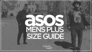 ASOS MENS PLUS SIZE GUIDE!!