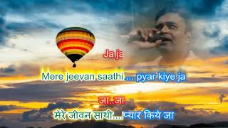 mere jeevan saathi pyar kiye ja karaoke only for male singers by Rajesh Gupta