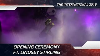 Opening ceremony ft. Lindsey Stirling @ The International 2016 (ENG SUBS!)