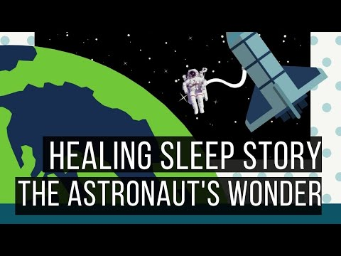 Ericksonian Hypnosis Storytelling: Bedtime Story: The Astronaut's Wonder