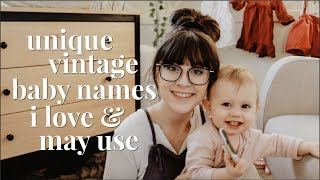 UNIQUE VINTAGE BABY NAMES I LOVE & MAY USE || BOY & GIRL NAMES