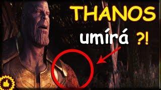 TEORIE: Thanos umírá ?!