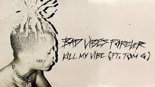 XXXTENTACION feat. Tom G - Kill My Vibe (Audio)
