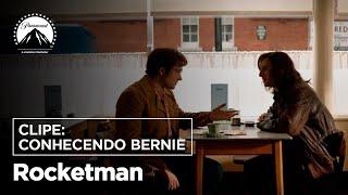 Rocketman | Clipe: Conhecendo Bernie | Paramount Pictures Brasil
