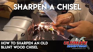 How to sharpen an old blunt wood chisel