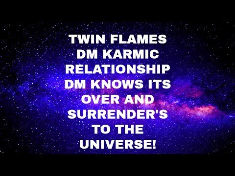 TWIN FLAMES- DM Karmic Relationship-DM surrender's it to the Universe and moves closer to DF!